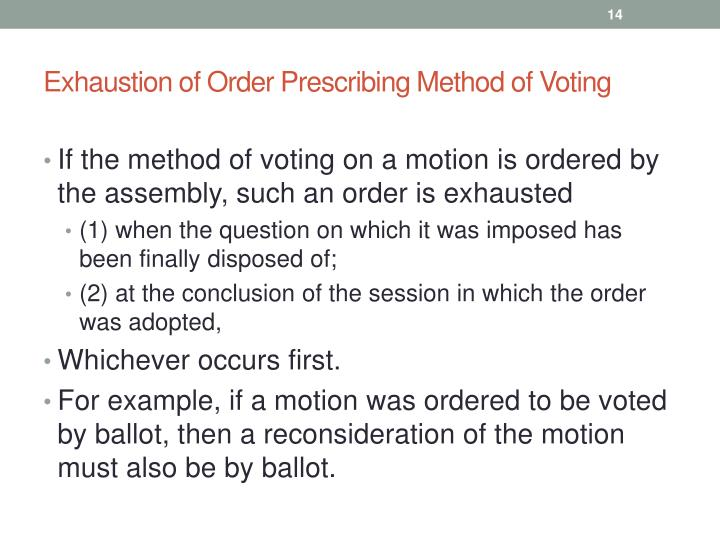 Exhaustion of Order Prescribing Method of Voting