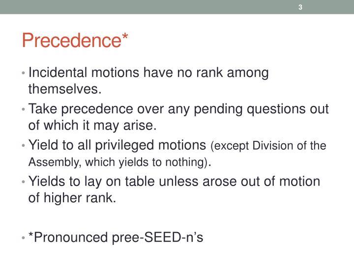 Precedence*