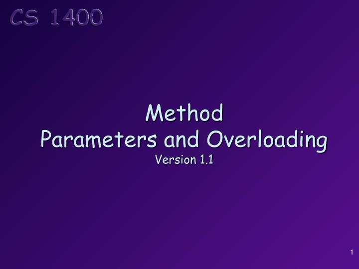 Method parameters and overloading version 1 1