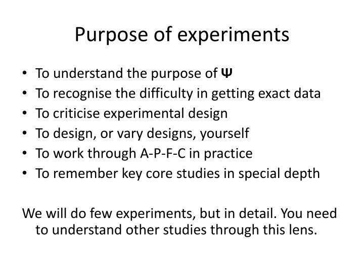 Purpose of experiments