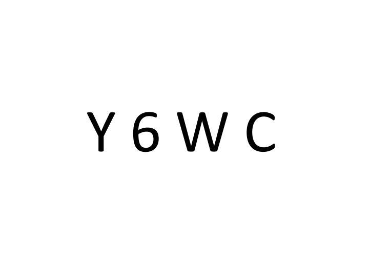 Y 6 W C