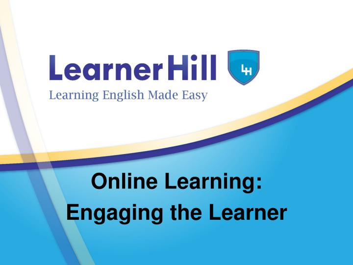 Online learning engaging the learner