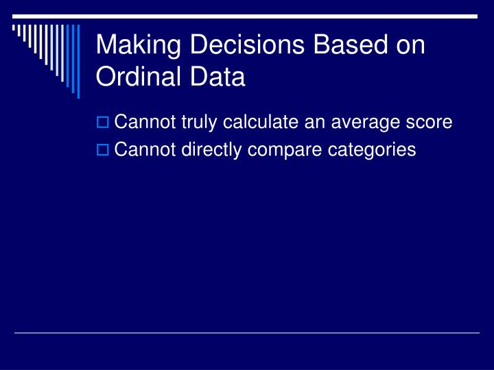 Making Decisions Based on Ordinal Data