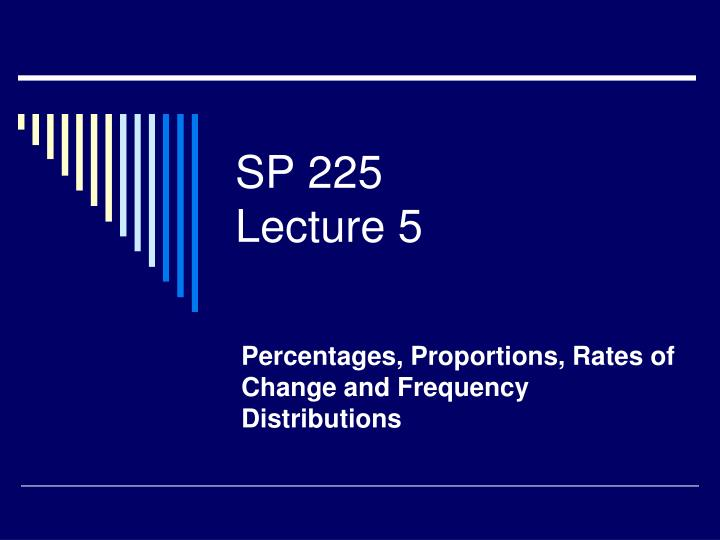 Sp 225 lecture 5