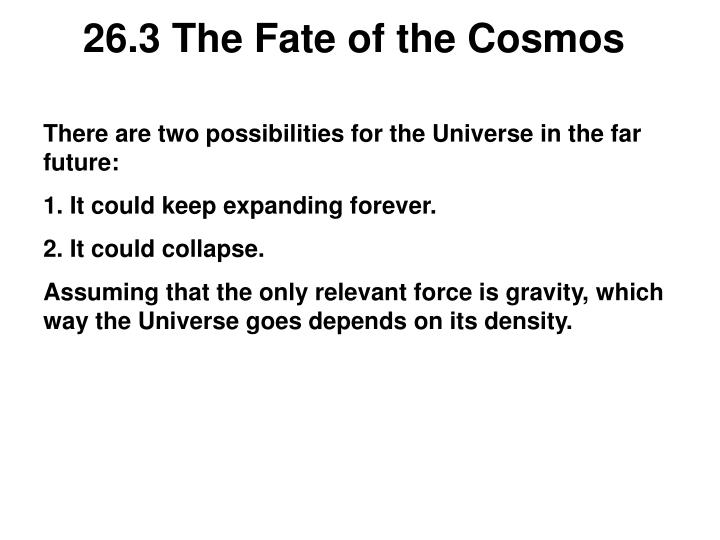 26.3 The Fate of the Cosmos