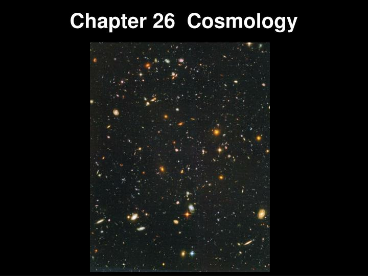 Chapter 26 cosmology
