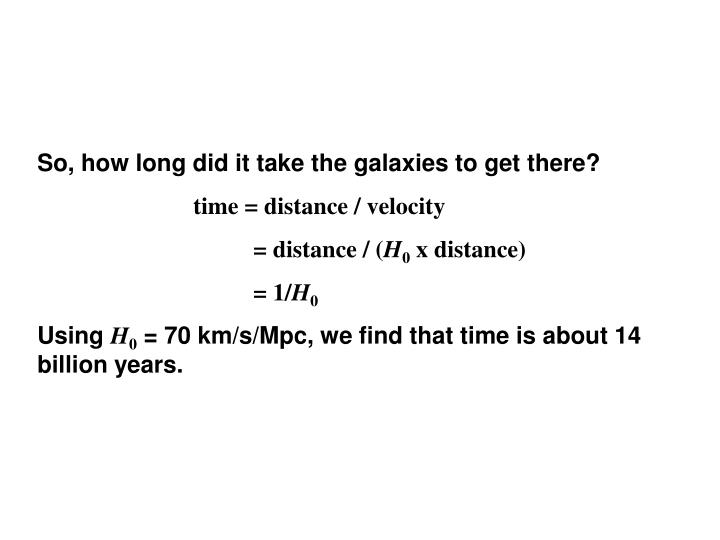 So, how long did it take the galaxies to get there?