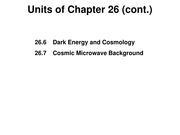 Units of Chapter 26 (cont.)