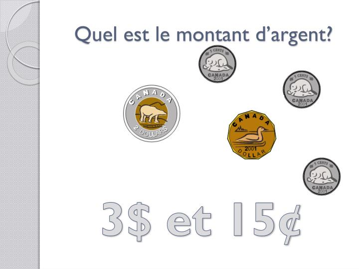 Quel est le montant d'argent?