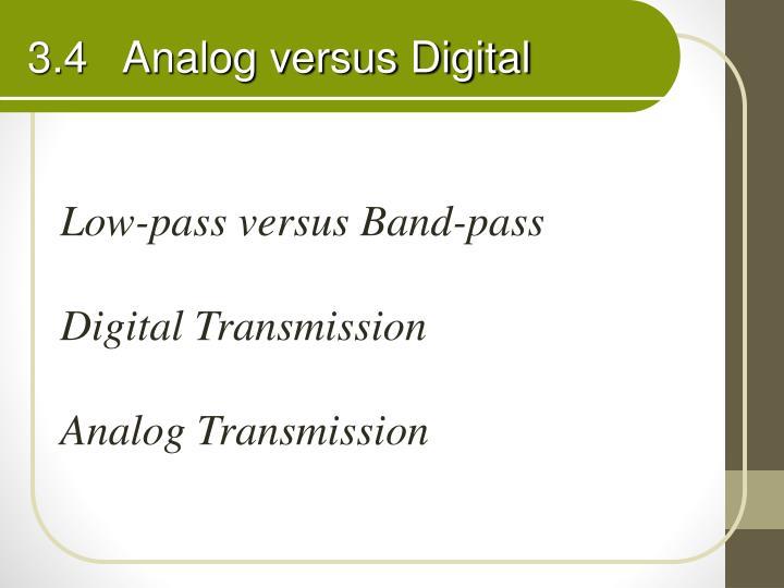 3.4   Analog versus Digital