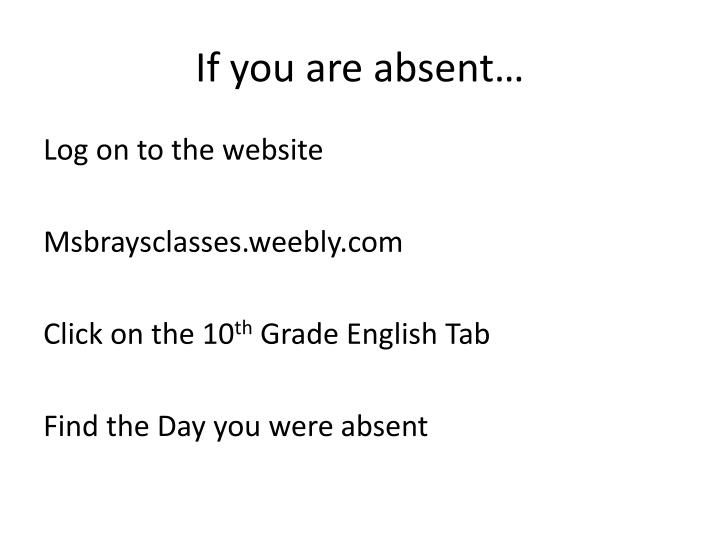 If you are absent…