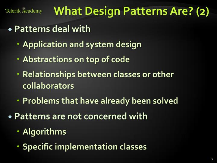 What Design Patterns Are
