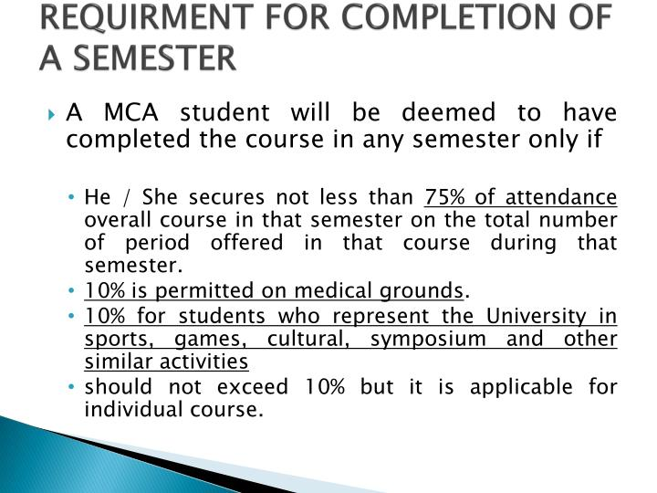 REQUIRMENT FOR COMPLETION OF A SEMESTER