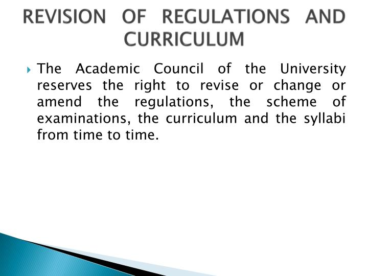 REVISION OF REGULATIONS AND CURRICULUM