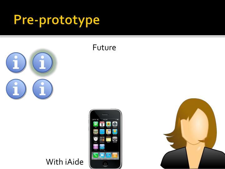 Pre-prototype