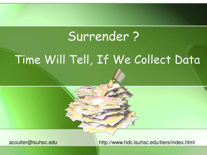 Surrender ?