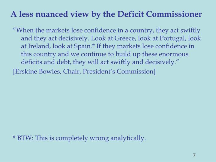 A less nuanced view by the Deficit Commissioner