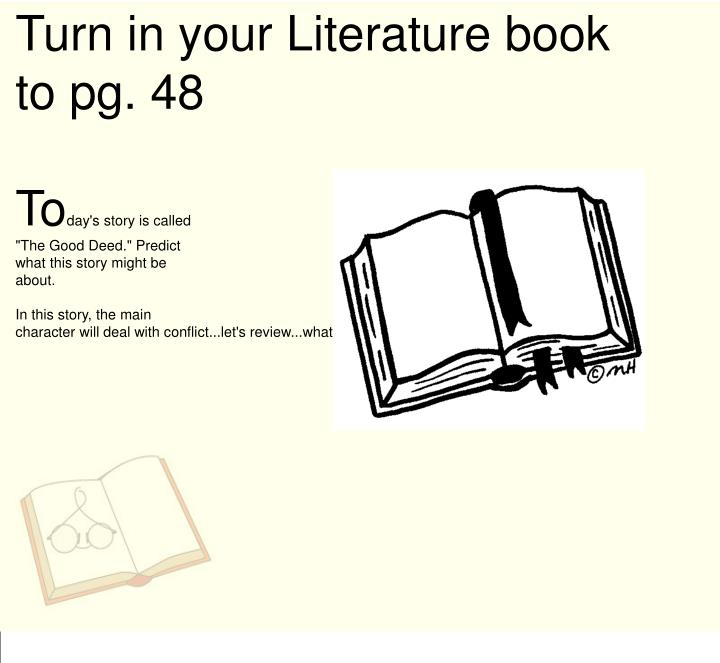 Turn in your Literature book to pg. 48