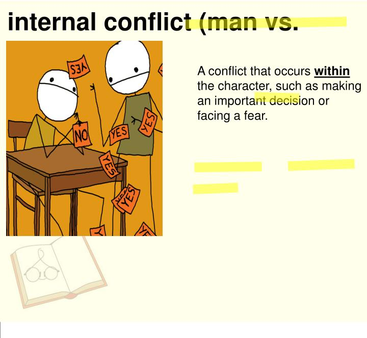 internal conflict (man vs. himself)