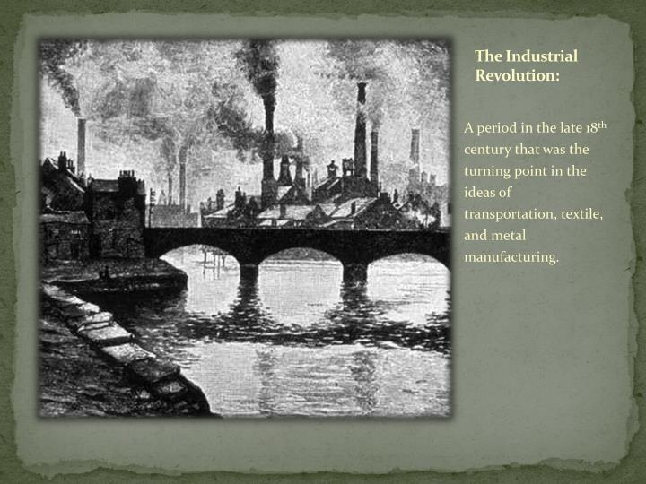 The Industrial Revolution: