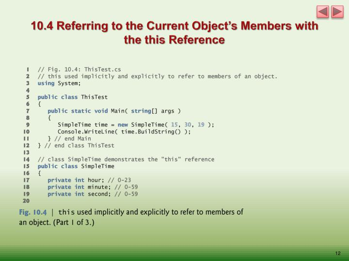10.4 Referring to the Current Object's Members with the this Reference