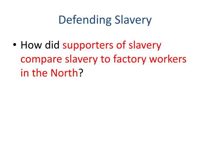Defending Slavery