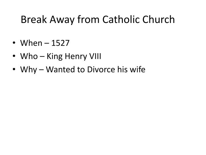 Break away from catholic church