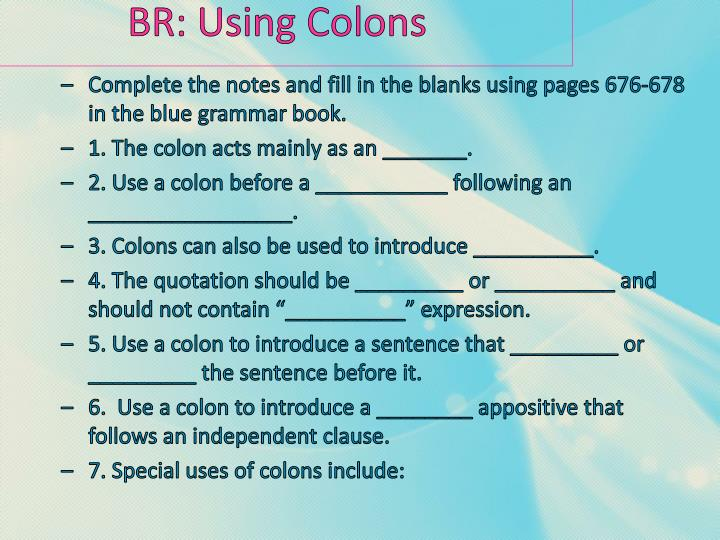 Br using colons