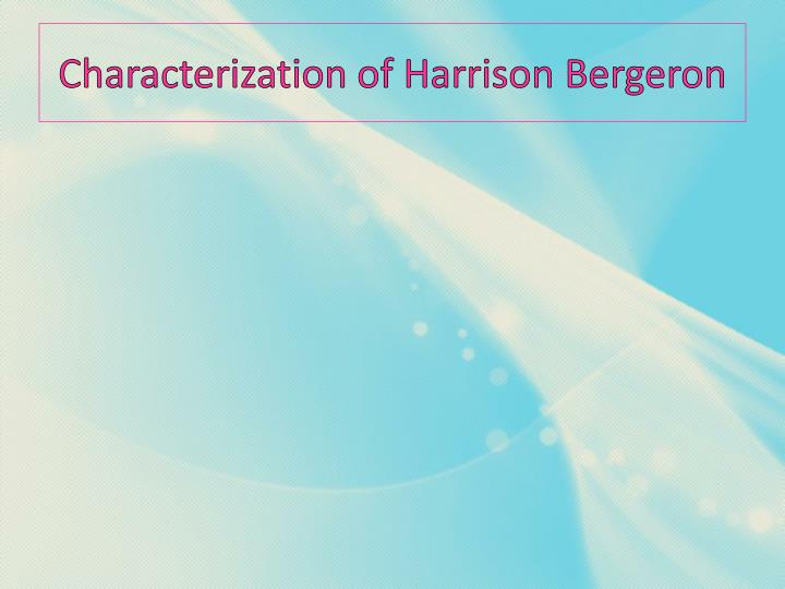 Characterization of Harrison Bergeron