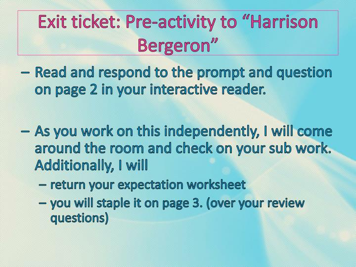 "Exit ticket: Pre-activity to ""Harrison Bergeron"""