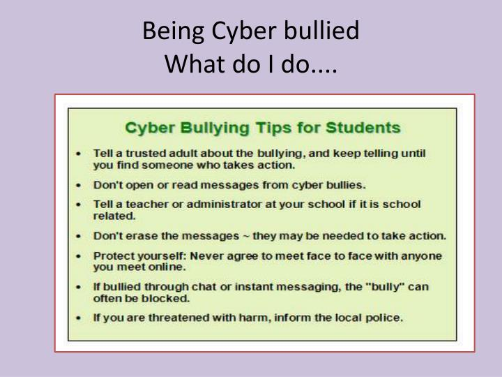 Being Cyber bullied