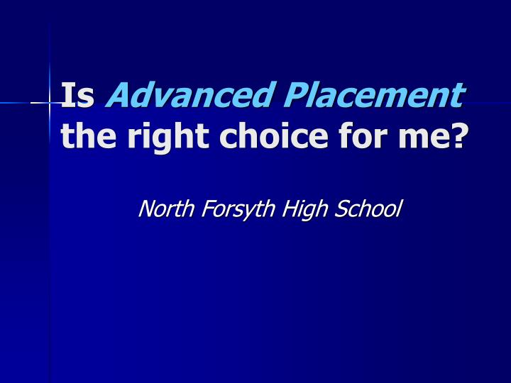 Is advanced placement the right choice for me