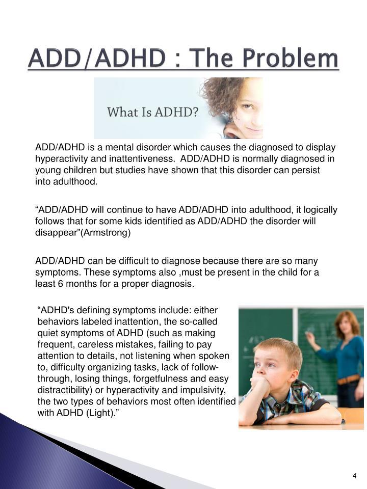 ADD/ADHD : The Problem
