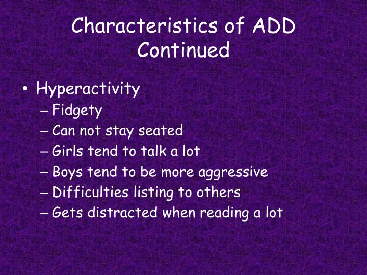 Characteristics of ADD
