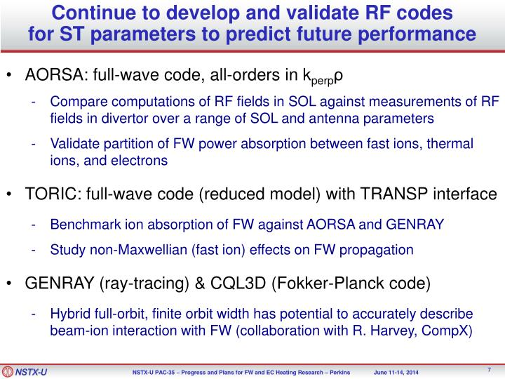 Continue to develop and validate RF codes