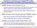 continue to develop and validate rf codes for st parameters to predict future performance