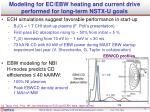 modeling for ec ebw heating and current drive performed for long term nstx u goals