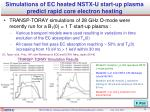 simulations of ec heated nstx u start up plasma predict rapid core electron heating