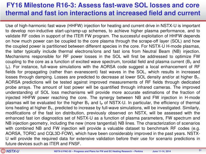 FY16 Milestone R16-3: Assess fast-wave SOL losses and core thermal and fast ion interactions at increased field and current
