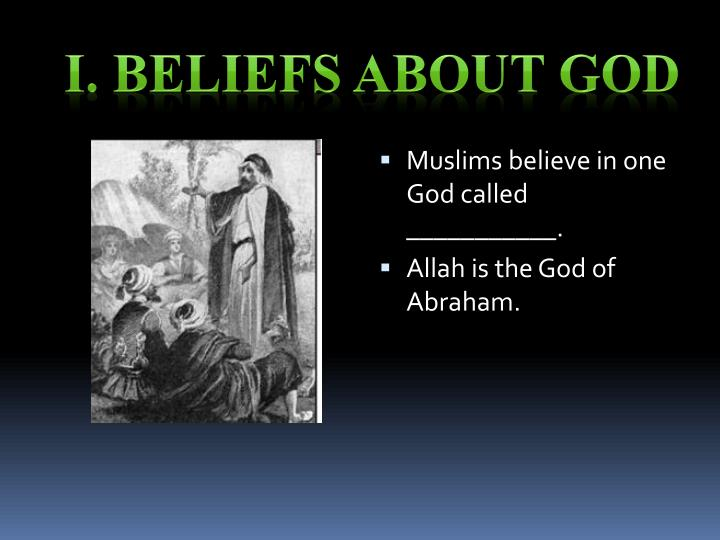 I. Beliefs about God