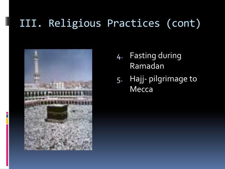 III. Religious Practices (cont)