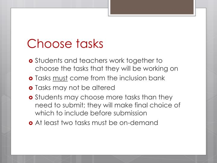 Choose tasks