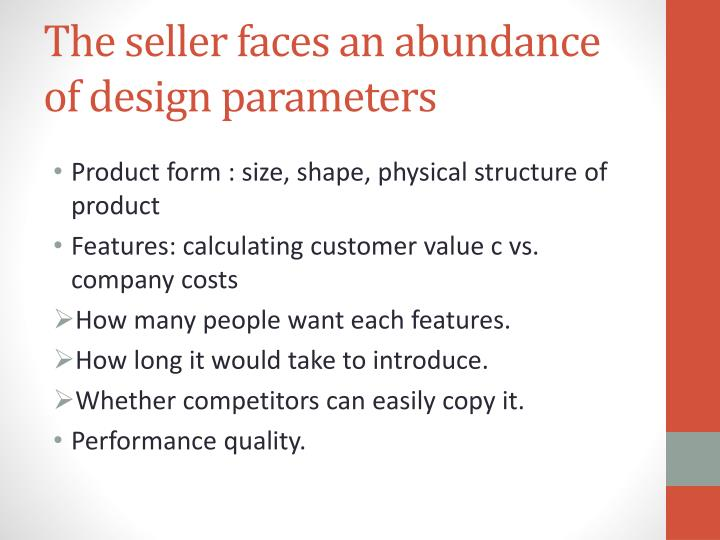 The seller faces an abundance of design parameters