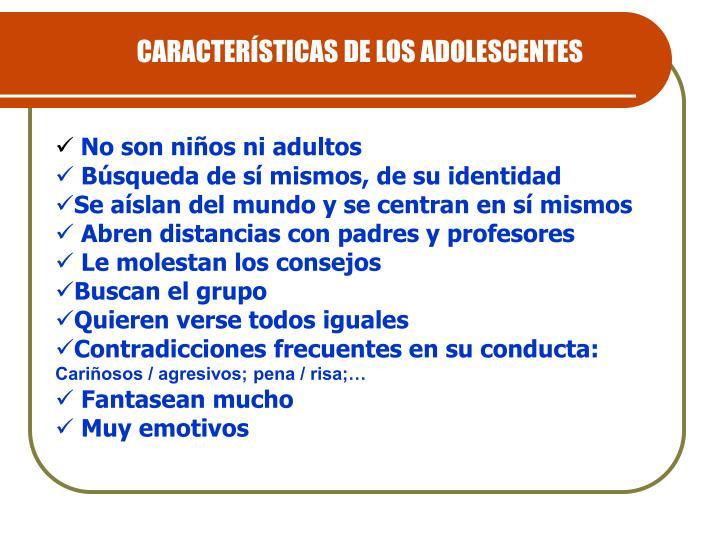 CARACTERÍSTICAS DE LOS ADOLESCENTES