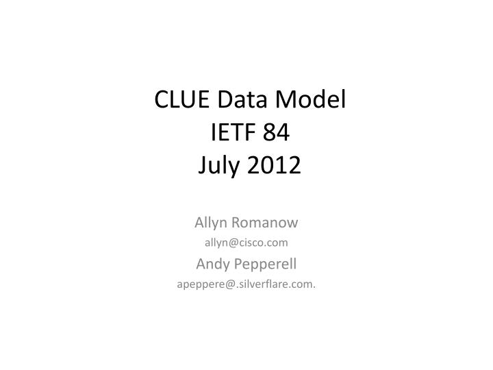 Clue data model ietf 84 july 2012