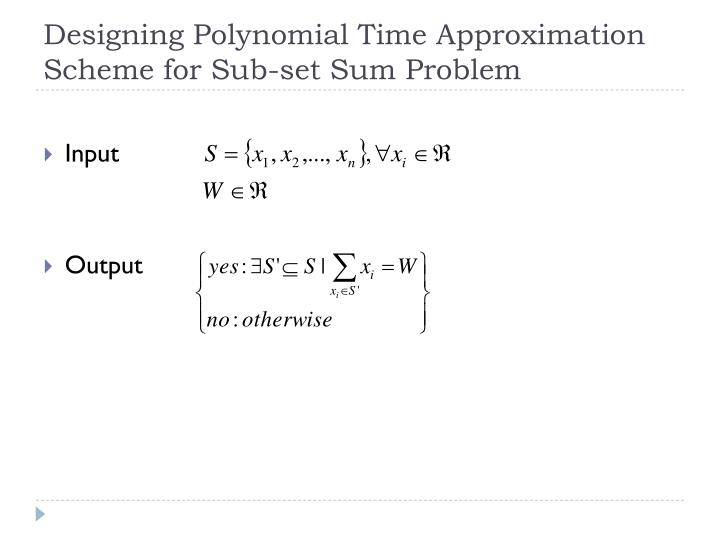 Designing polynomial time approximation scheme for sub set sum problem