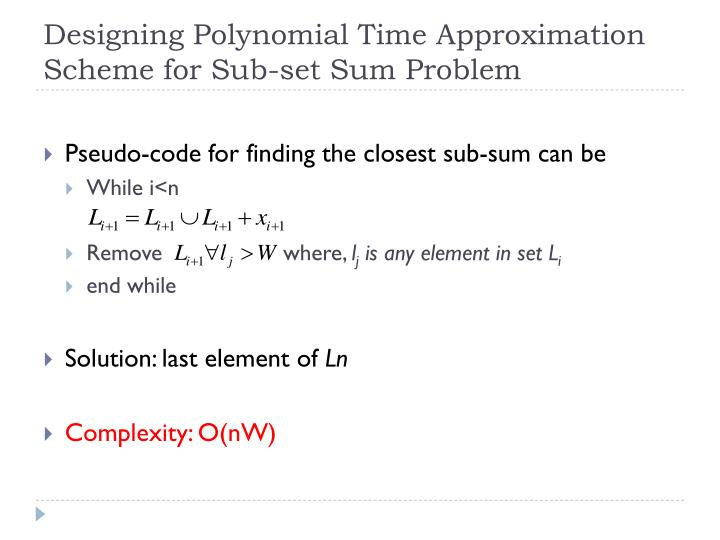 Designing Polynomial Time Approximation Scheme for Sub-set Sum Problem