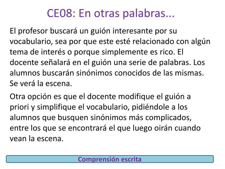 CE08: En otras palabras...