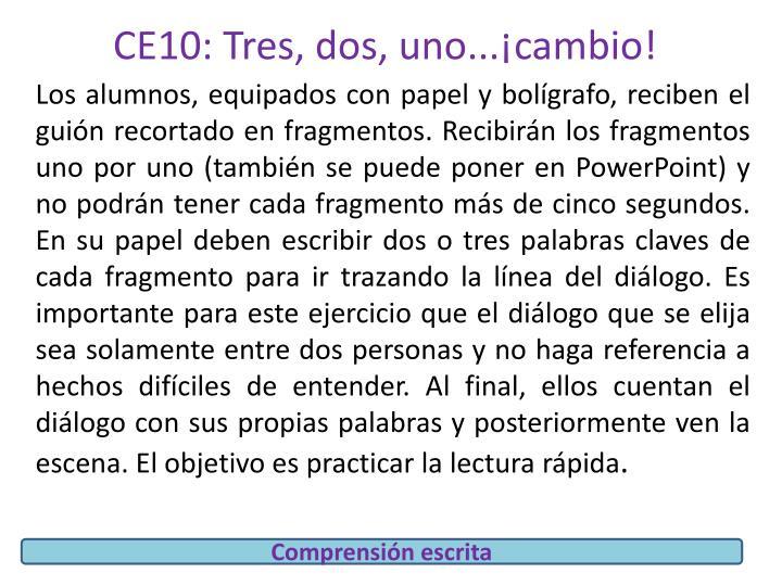 CE10: Tres, dos, uno...¡cambio!