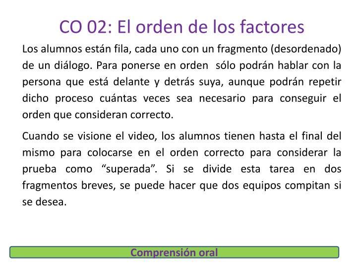CO 02: El orden de los factores